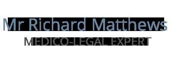 Mr Richard Matthews Medico-Legal
